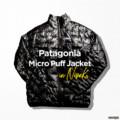 パタゴニア・マイクロパフ・ジャケットは絶対買いなインサレーション!
